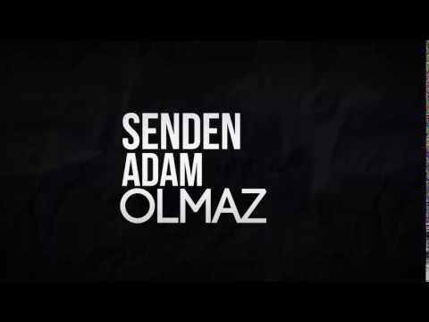 #SENDEN#ADAM#OLMAZ#İNTRO#1