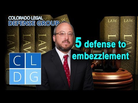 5 Defenses to Embezzlement in Colorado - CRS 18-4-401