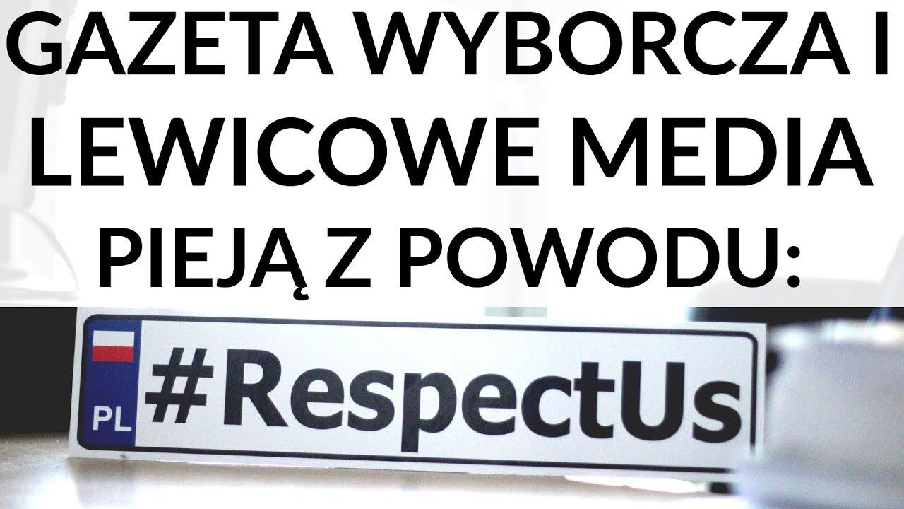 """#RespectUs: """"Gazeta Wyborcza"""" i lewica pieją. Nasza akcja zatem musi być naprawdę dobra"""