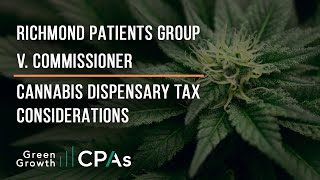 Richmond Patients Group v. Commissioner – 280E & Cannabis Accounting