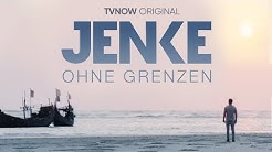 Jenke ohne Grenzen   Die neue Abenteuer-Doku bei TVNOW