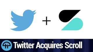 Twitter Acquires Scroll and Nuzzel