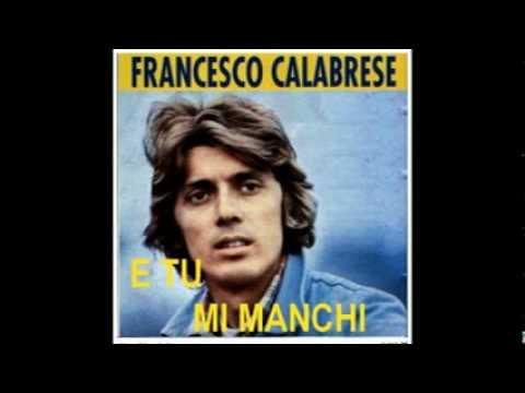 Francesco Calabrese - E Tu Mi Manchi