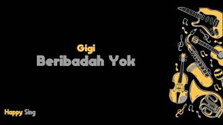 Beribadah Yok - Gigi (Karaoke Minus One Tanpa Vokal dengan Lirik)