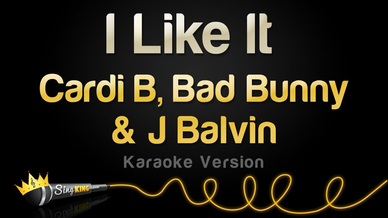 Cardi B, Bad Bunny & J Balvin - I Like It (Karaoke Version)