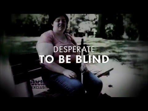 Exclusive: The Woman Who Made Herself Blind On Purpose!; Husband Forced to Live in His Front Yard?