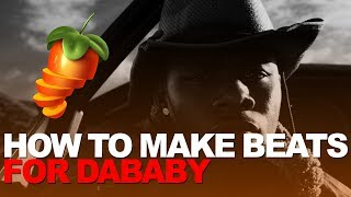 MAKING A BEAT FOR DABABY | FL STUDIO COOKUP