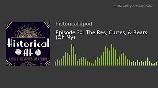 Episode 30: The Res, Curses, &amp Bears (Oh My)