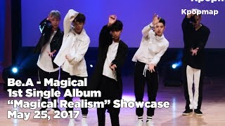 "[INSIDE SHOWCASE] 170525 Be.A (비에이) ""Magical Realism"" Comeback Stage - Magical"