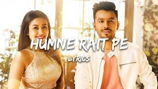 Tony Kakkar Humne Rait Pe (Lyrics) | Hume Tumse Pyaar Kitna | Neha Kakkar | Karanvir Bohra, Priya
