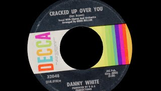 Danny White - Cracked Up Over You  ( Northern Soul Stomper )