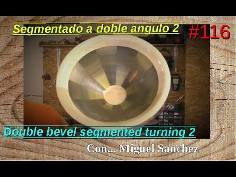 #116 Segmentado de doble angulo 2   Double bevel segmented turning 2