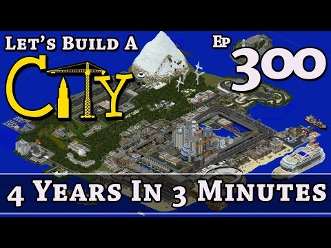 How To Build A City :: Minecraft :: 4 Years In 3 Minutes :: E300