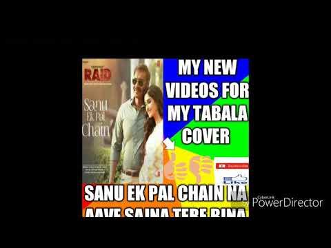 MY NEW VIDEOS FOR SANU EK PAL CHAIN NA AAVE SAJNA TERE BINA