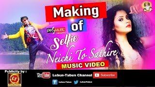 Making of Selfie Neichi To Sathire | Music | Lubun Tubun