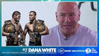 Dana White on Khabib v Gaethje, Conor v Poirier, fans on Fight Island, Adesanya's balls, Chandler