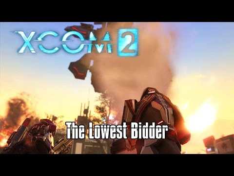 XCOM2 - The Lowest Bidder