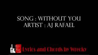 Without you -  AJ Rafael | (Lyrics and Chords)