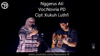 Nggerus Ati-Kukuh Luthfi Cover Novria PD