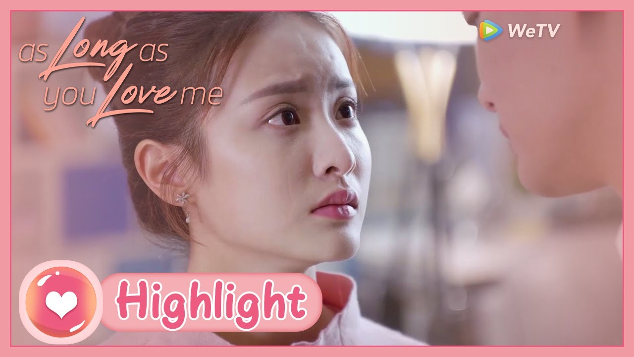 As Long as You Love Me   Highlight   She refused his kiss!   爱情的开关   ENG SUB
