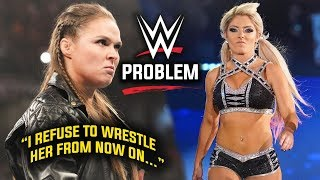 Ronda Rousey REFUSES To Wrestle Alexa Bliss & It Causes Major Issue For WWE - WWE RAW