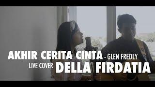 Akhir Cerita Cinta Glen Fredly Cover by Della Firdatia