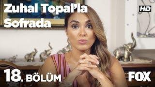 Zuhal Topal'la Sofrada 18. Bölüm