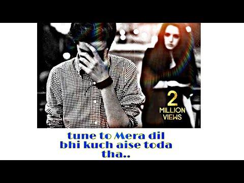 Tune To Mera Dil Bhi Kuch Aisa Toda Tha By Sanjay Tiwari