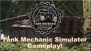 Tank Mechanic Simulator 2018 Gameplay! (Demo Testing)
