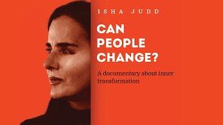 Isha Judd Documentary: CĄN PEOPLE CHANGE?