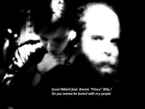 "Scout Niblett feat. Bonnie ""Prince"" Billy - Do you wanna be buried with my people"