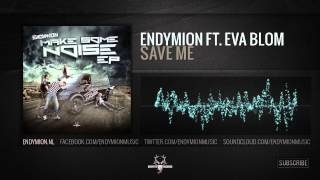 Endymion ft. Eva Blom - Save me (Official Preview)
