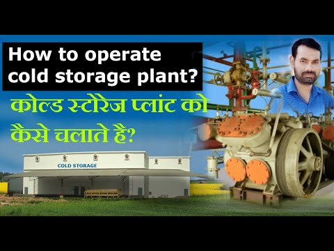How to operate cold storage plant.