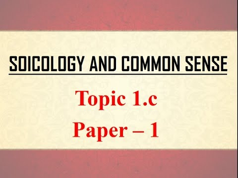 Sociology for UPSC : Socio and Common Sense - Chapter 1 - Paper 1 - Lecture 51