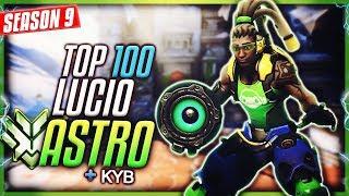 TOP 100 LUCIO | ASTRO (#1 Lucio Overbuff)  + KYB [S9 TOP 500]