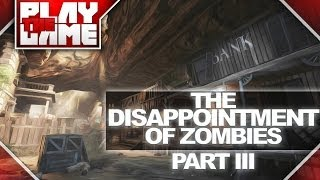 The DISAPPOINTMENT of Zombies (Part 3) (Black Ops 2 Zombies)