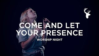 Emmy Rose - Come and Let Your Presence (Spontaneous - Bless the Lord) | Worship Night