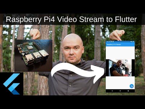 Raspberry Pi 4 Live Video Stream To Flutter