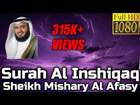 Surah Al Inshiqaq سورة الإنشقاق - Sheikh Mishary Al Afasy مشاري العفاسي - English Translation