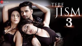 Tere Jism 3 Official Music Vishal Singh Sneha N & Kangana Sharma Altaaf & Manny Anand