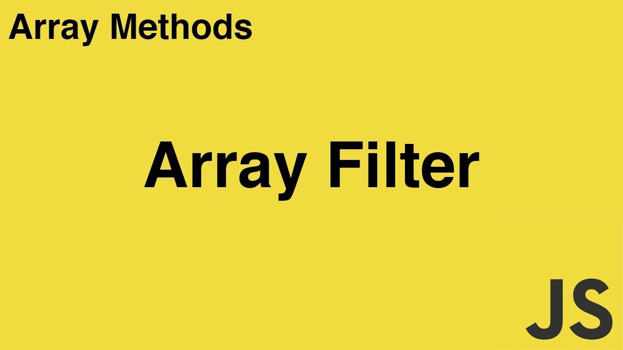 Como utilizar el método Array Filter ( Array.filter )