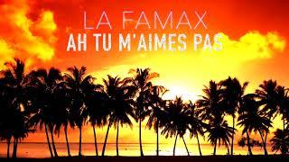 La famax & AK - Ah tu m'aime pas //LAFAMAXRECORDS