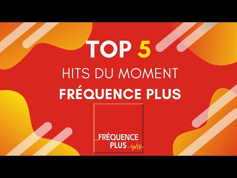 Découvrez le TOP 5 Fréquence Plus ! Vos hits du moment