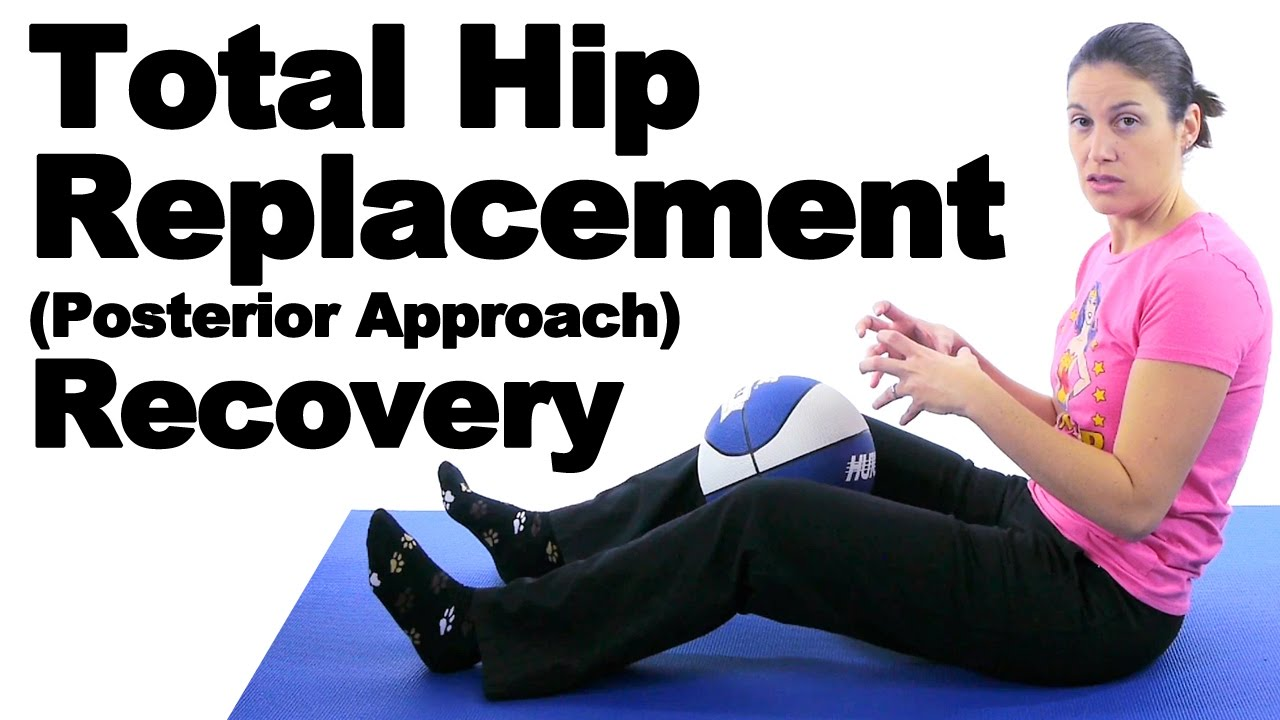 Total Hip Replacement (Posterior Approach) Recovery Exercises - Ask ...