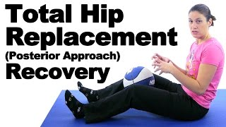 Total Hip Replacement Posterior Approach Recovery Exercises