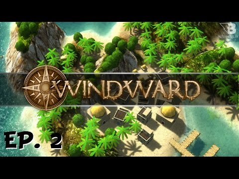 Windward - Ep. 2 - Raise the Blue Sails! - Let's Play