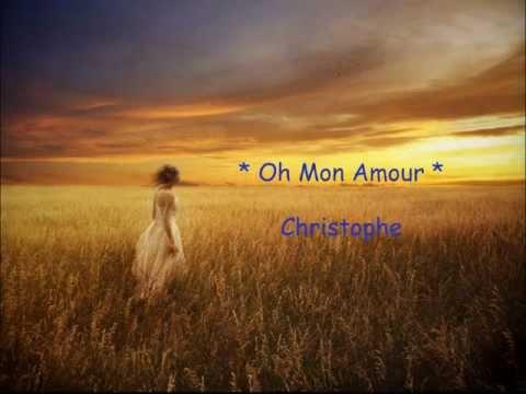 √√√♥ Oh Mon Amour ♫ Christophe ♫ Lyrics ♫ & Ελληνική Mετάφραση