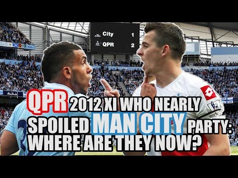 QPR 2012 XI Who Nearly Spoiled Man City Party: Where Are They Now?