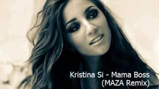 Скачать Kristina Si Mama Boss MAZA Remix
