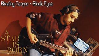 Bradley Cooper - Black Eyes (Guitar Cover) Video